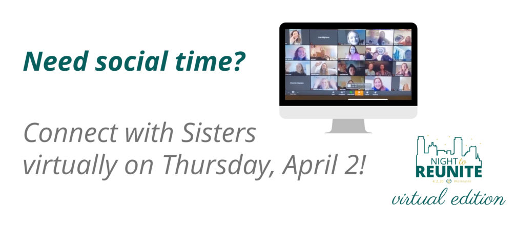 Need social time? Connect with Sisters virtually on Thursday, April 2.