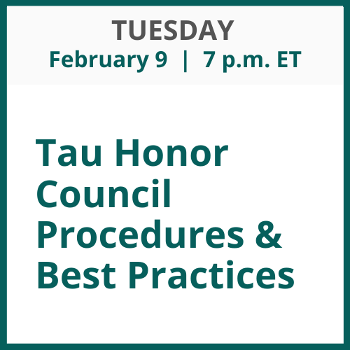 Tau Honor Council Procedures and Best Practices; Tuesday, February 9; 7 p.m. ET